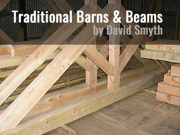Traditional Barns and Beams by David Smyth
